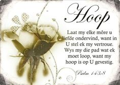 Hoop - vrugte van die Gees Prayer Verses, Bible Verses Quotes, Jesus Quotes, Psalm 143, Psalms, Walk In The Spirit, Afrikaanse Quotes, The Secret Book, Wedding Quotes