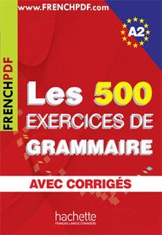 Les 500 exercices de grammaire A2 livre pdf + corrigés intégrés pdf gratuitement - Livres PDF de FrenchPDF Télécharger livres pdf
