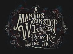 Makers Workshop by Ricky Ray Lester Jr.