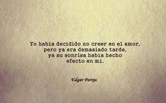Demasiado tarde... su sonrisa hizo efecto en mi / Edgar Pareja.