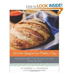 Cookbook: Artisan Bread in Five Minutes a Day: The Discovery That Revolutionizes Home Baking