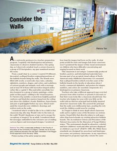 """This article critically examines classroom walls from four perspectives: reading the environment, walls that silence, the purpose of display, and aesthetics. """
