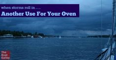 When thunderstorms strike, protect your electronics with the oven!
