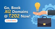 Book .BIZ Domains @ Just Rs 202 Only!  Here's a great chance to save huge on registering .BIZ Domains. Yes, shell out only Rs 202 to make .BIZ Domains yours right away!