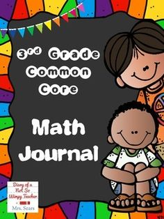 Third Grade Math Common Core Journal with 100 Prompts that make students give evidence and explain their thinking! All standards are listed on the prompt.