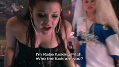 """""""I'm Katie fucking Fitch. Who the fuck are you?"""""""
