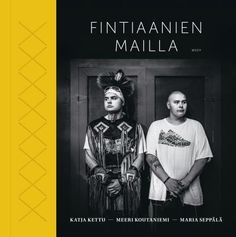 Fintiaanien mailla - Katja Kettu, Meeri Koutaniemi, Maria Seppälä - #kirja