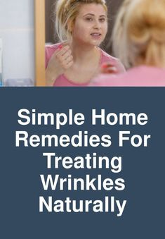 Simple Home Remedies for Treating Wrinkles Naturally Looking older day by day. Want to look younger and beautiful. Use our home remedies to treat wrinkles naturally. Look Older, Look Younger, Home Remedies For Wrinkles, Young And Beautiful, Simple House, Treats, Nature, Beauty, Sweet Like Candy