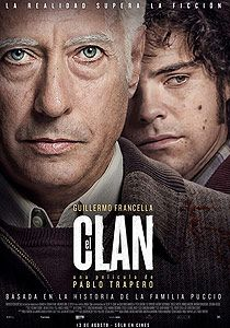 EL CLAN (2015): The true story of the Puccio Clan. A family who kidnapped and killed people in the 80s.