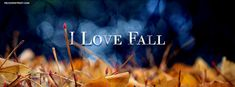 I Love Fall Quote 1 Facebook Cover Wallpaper