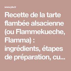 Recette de la tarte flambée alsacienne (ou Flammekueche, Flamma) : ingrédients, étapes de préparation, cuisson...