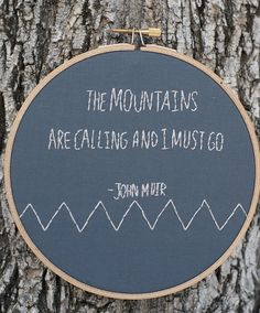 Embroidery Hoop Wall Art. John Muir quote. 6 round by LindleeLou, $20.00