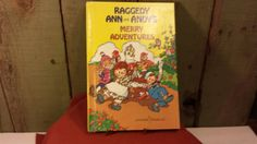 Raggedy Ann and Andy's Merry Adventures by Johnny Gruelle 1974 by 3OaksTreasure on Etsy