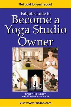 Discover how to open your own yoga studio with the FabJob Guide to Become a Yoga…