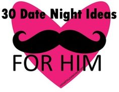 30 Date Night Ideas For Him - Real Housewives of Northern Virginia - BLOG