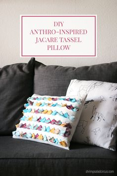 DIY Anthropologie Tassel Pillow Knockoff. Perfect for fabric scraps.