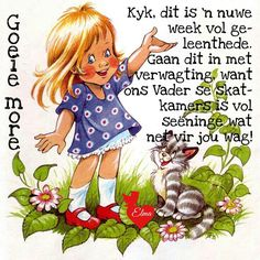 Bible Quotes, Bible Verses, Goeie More, Day Wishes, Cute Little Girls, Afrikaans, Illustrations, Cute Illustration, Prayers