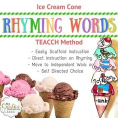 TEACCH Ice Cream Word Families Matching Activity! My kids love this activity! Here are the steps I use to teach rhyming words using this work task. Students will have a cone with a word family on it and choose rhyming words to build a tall ice cream cone.