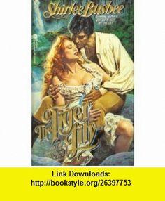 Tiger Lily (9780380894994) Shirlee Busbee , ISBN-10: 0380894998  , ISBN-13: 978-0380894994 ,  , tutorials , pdf , ebook , torrent , downloads , rapidshare , filesonic , hotfile , megaupload , fileserve