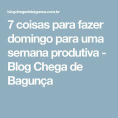 7 coisas para fazer domingo para uma semana produtiva - Blog Chega de Bagunça