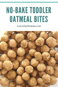 No Bake Toddler Oatmeal Bites - Just 4 Simple Ingredients! No Bake Toddler Oatmeal Bites - Just 4 Simple Ingredients! Easy No-Bake Toddler Oatmeal Bites Baby Food Recipes, Snack Recipes, Cooking Recipes, Easy Cooking, Healthy Cooking, Oatmeal Recipes, Cooking Ribs, Kid Recipes, Cooking Steak