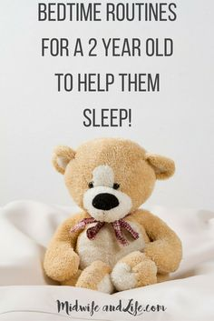 Example routines for a 2 year old, sleep inducing tactics for toddlers!