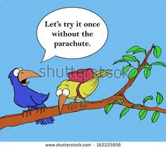 """Encouraging the newcomer, the trainer says, """"Let's try it once without the parachute"""". - stock photo"""