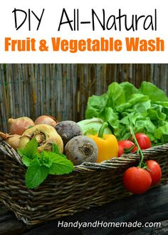DIY All-Natural Fruit And Vegetable Wash | Handy & Homemade