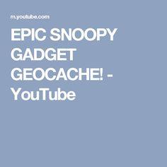 EPIC SNOOPY GADGET GEOCACHE! - YouTube
