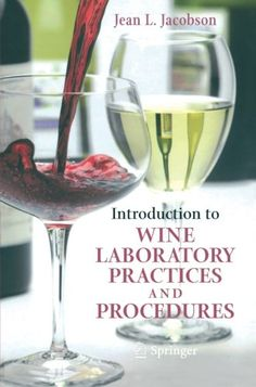 Introduction to Wine Laboratory Practices and Procedures >>> Click image for more details.