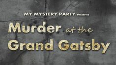 Murder Mystery Party - Murder at the Grand Gatsby Speakeasy by My Mystery Party Murder Mystery Script, Murder Mystery Games, Murder Mysteries, Mystery Dinner Party, Mystery Parties, Adult Party Games, Party Time, 20s Party, Gatsby Party