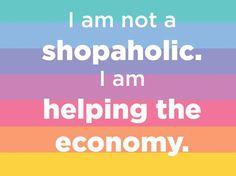 LuLaRoe Shopping Meme - I am not a shopaholic. I am helping the economy. Shopping Meme, Shopping Quotes, Healthy Dog Treats, Healthy Snacks For Kids, Lularoe Party, Lularoe Shopping, Branding, Dog Recipes, Fashion Quotes