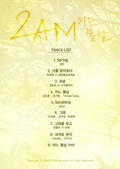 """[TRACKLIST] 2AM's """"One Spring Day"""" 2nd Full-Length Album Track List Official Channels for more info,visit : ▶Homepage: http://2am.ibighit.com/ ▶Facebook: http://www.facebook.com/2amofficial ▶Twitter: https://www.twitter.com/follow2am ▶YouTube: http://www.youtube.com/2am  ©BigHit Entertainment."""