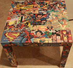 Superman Side Table by HerosRUs on Etsy - maybe to DIY, although I shudder at the thought of cutting up so many comic books.