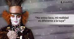 "My reality is different to yours"" - Phrase from movie: Alice in Wonderland - Frases (Película) ~ Motivacional Quotes, Movie Quotes, Funny Quotes, Life Quotes, Alice And Wonderland Quotes, Coaching, Disney Quotes, Spanish Quotes, Rupaul"