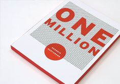 Work: One Million Book Design: Think Studio, NYC