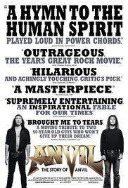 Anvil: The Story of Anvil (2008)~ Everything on the tour went drastically wrong. But at least there was a tour for it to go wrong on.