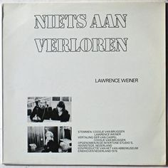 Lawrence Weiner - Niets Aan Verloren / Nothing To Lose (Vinyl, LP) at Discogs