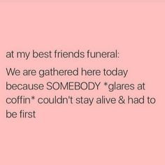 At my best friends funeral