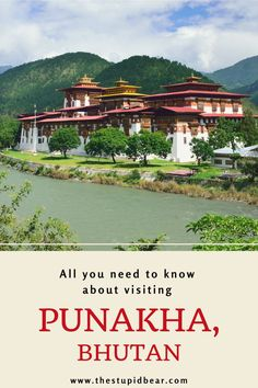 How to visit the Punakha Dzong and Valley in Bhutan