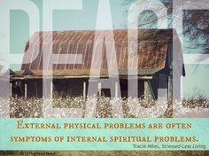 """External physical problems are """"often"""" symptoms of internal spiritual problems."""