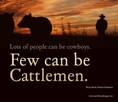 Cattlemen and beef producers, helping feed the world.  Love my dad!!