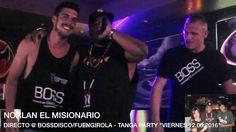 """NORLAN EL MISIONARIO EN DIRECTO @ BOSSDISCO:FUENGIROLA   TANGA PARTY """"VI..."""