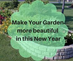 Make your garden more beautiful in this New Year.   #NewYear2019 #newyear #gardening #garden