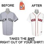 Takes The Shit Right Out Of Your Shirt... Yankees Suck!!! Red Sox Rules!!!: http://twitpic.com/58xhj1