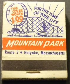 Vintage Matchbook Mountain Amusement Park Holyoke MA nearly full Amusement Park Rides, Abandoned Amusement Parks, Commonwealth Of Massachusetts, West Springfield, Mountain Park, Vintage Packaging, Air Force Bases, Match Making, Lisa Marie