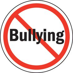No Bullying Tolerated... EVER.
