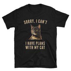 653a31d5 Sorry I Can't I Have Plans With My Cat - T-Shirt - Tortie Tortoiseshell
