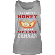 CANAAN I Promise Honey Last CANAAN #gift #ideas #Popular #Everything #Videos #Shop #Animals #pets #Architecture #Art #Cars #motorcycles #Celebrities #DIY #crafts #Design #Education #Entertainment #Food #drink #Gardening #Geek #Hair #beauty #Health #fitness #History #Holidays #events #Home decor #Humor #Illustrations #posters #Kids #parenting #Men #Outdoors #Photography #Products #Quotes #Science #nature #Sports #Tattoos #Technology #Travel #Weddings #Women