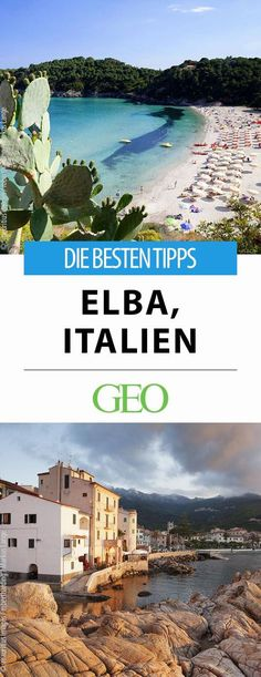 Verschlafene Bergdörfer, lebendige Küstenstädtchen, schroffe Felsen, sanfte Buchten – und Traumstrände: Tipps für Elba, die schöne Mittelmeerinsel